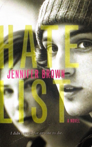 The cover of the 2009 novel, Hate List, written by Jennifer Brown.
